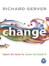 Change (eBook): Learn to Love It, Learn to Lead It
